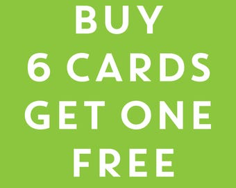 Buy 6 cards get one FREE