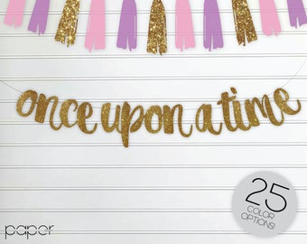 ONCE UPON A TIME Banner Sign Garland - Custom - Wedding, Bridal Shower, Engagement, Birthday, Fairytale Princess Party Decorations