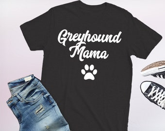 greyhound mama, gift for greyhound mama, greyhound mama shirt, greyhound mama gift, greyhound mama tshirt, mothers day, greyhound mama gifts
