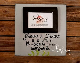 """Grandma and grandpa's house , where cousins go..."""" Grandparents. Cousins. Family frames .Picture frame 12""""x12"""".  by Ladybug Design by Eu"""