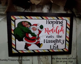 """Hoping Rudolph Eats The Naughty List  Wood Sign / Santa Claus Christmas Sign / Size 6"""" x 8"""" / Holiday Decor Decoration /"""