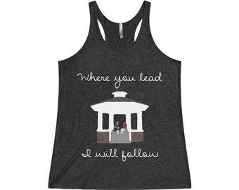 Where You Lead I Will Follow Gilmore Girls Women's TriBlend Racerback Tank