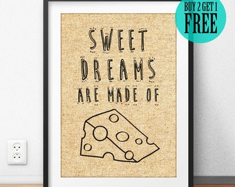 Sweet Dreams Are Made Of Cheese Burlap Print, Humor Print, Rustic Home Decor, Kitchen Decor, Dining Room Decor, Housewarming Gift, SD35