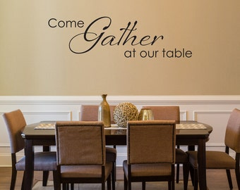 Dining Room Decals - Come Gather at our Table Wall Decal - Kitchen Decor