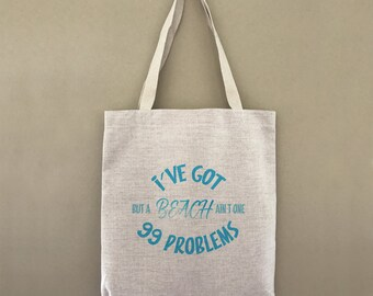 Custom Tote Bag 99 Problems But A Beach Ain't One Customizable Personalized Gift For Her Gift For Him Vacation Traveler Shopping Bulk