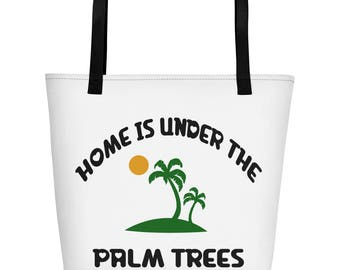Home Is Under The palm Trees Beach Bag