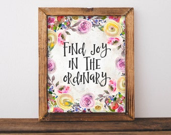 Motivational Wall Art, Find Joy in the Ordinary, floral office decor typography inspirational wall decor quote printable dorm home printable