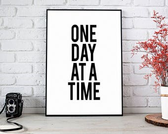 One Day At A Time,Sobriety Gift,Printable Wall Art,Instant Download,Recovery Gift,Addiction Recovery,Sobriety Anniversary,Inspirational