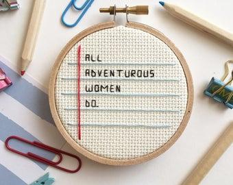 All Adventurous Women Do Cross Stitch - Embroidery Hoop Art - HBO Girls