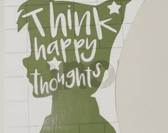 Think happy thoughts - vinyl decal / Peter Pan