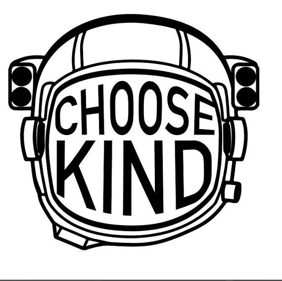 Choose Kind Astronaut Digital Design for Cricut svg dxf eps
