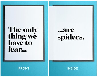 Funny Graduation Card - Anytime Card - Encouragement Card - The only thing we have to fear are spiders.