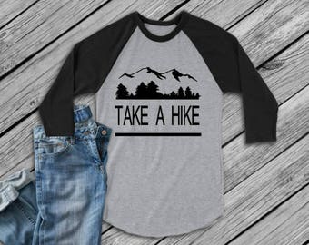 Take a Hike shirt, baseball t, raglan, Hiking, Camping shirt, outdoors t shirt