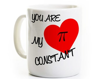 Math Nerd Gift Coffee Mug - You Are My Constant - Valentine's Day - Geek Gift - Math Science Mug - Science Personalized Custom