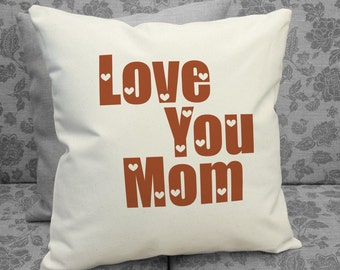 Love You MOM Cotton Canvas Pillow, Mother's Day Gift, Birthday Gift, Decorative Throw Pillow, Gift for Mom SPS-092