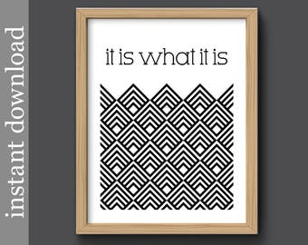 It Is What It Is, printable wall art, geometric print, black and white, office wall art, dorm decor, minimalist art, cubicle art, download