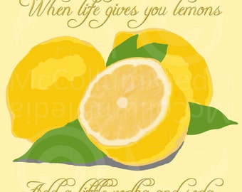 When life gives you lemons, Add a little vodka and soda