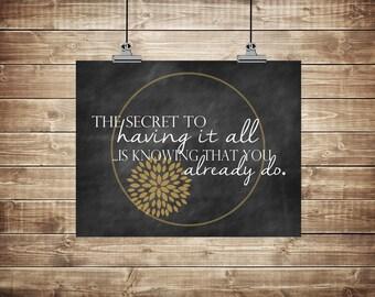 "Instant Download, ""The secret to having it all"" Chalkboard, Digital File, 8x10"