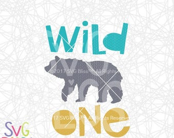 Wild One SVG, Bear, Baby, Kids, Nursery, Little One, Cute, Mountain, Wildlife, Cricut & Silhouette Compatible Cutting File, DXF, Original