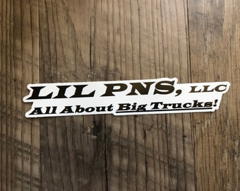 LIL PNS, All About Big Trucks Sticker