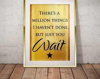 Hamilton Musical Quote Just you Wait Typography Poster Print