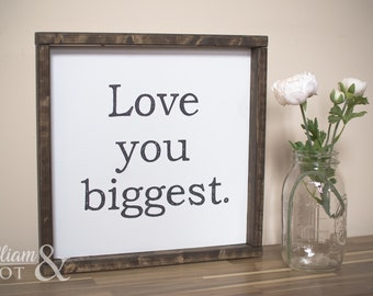 love you biggest.
