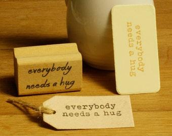 everybody needs a hug  rubber  stamp - wood stamp- typewriter stamp