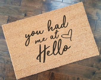 You Had Me at Hello Doormat/ Welcome Mat