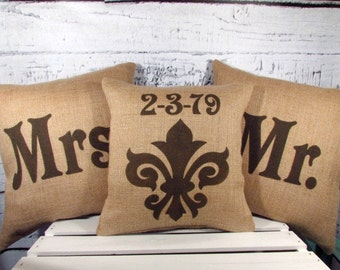 Mr & Mrs burlap pillows - wedding decor - gift - Mr and Mrs and fleur de lis with date pillows