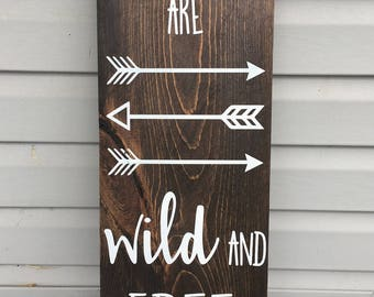 All Good Things Are Wild and Free | Handmade | Wooden Sign | Home Decor | Nursery Decor | Baby Shower Gift |