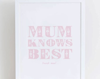 Mother's Day Mum Knows Best Print