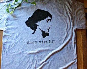 Literary T shirt - Who's Afraid of Virginia Woolf? Shirt - Who's afraid - bookish - broadway - librarian - screen printing -women's shirt -