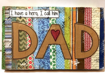 Fathers Day Gift, Dad Gift, Dad Sign, I have a hero i call him dad, Father's Day Sign