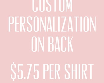 Personalization on Back Of Any Shirt Up To 5 Lines of Text - Cost Per Shirt