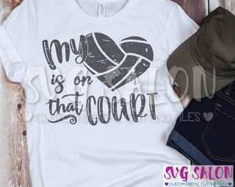 My Heart Is On That Court Volleyball DISTRESSED Mom Mother Cut File svg eps dxf jpeg png Cricut Design Space Silhouette Studio Sublimation