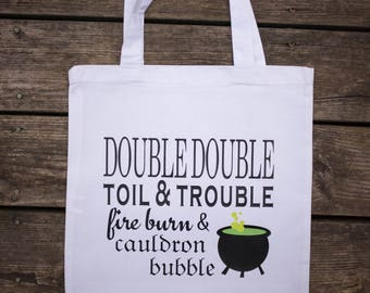 Double Double Toil and Trouble Tote Bag