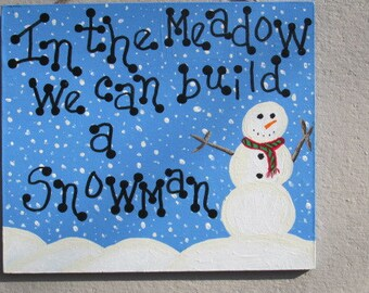 Let It Snow, In The Meadow We Can Build A Snowman, Snowman sign, Christmas sign, Snowman, Snowman Collector, Hostess Gift, Snowman Christmas