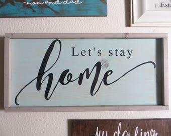 Let's Stay Home wooden sign framed