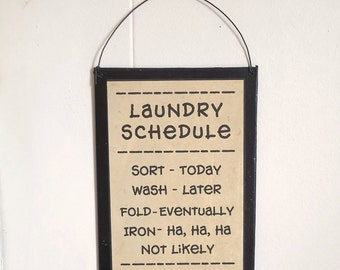 Laundry room decor, wall Laundry Schedule, humorous sign,