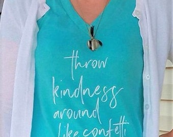 Throw kindness around like confetti Statement T-shirt *Free Shipping*