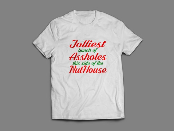 "Christmas ""Jolliest Bunch Of Assholes This Side of the Nuthouse"" Shirt S-4XL And Long Sleeve Available Griswold Family Christmas"