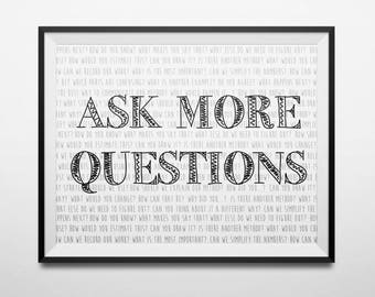Ask More Questions Poster| Math Teacher Gift | Classroom Decor | Back to School | Digital Download | Math Decor Print
