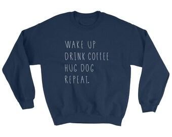 Dog lover sweatshirt   Hug Dog Shirt   Drink Coffee shirt   Navy Sweatshirt   Dog Lover Gift   Gift for her   Cozy Sweatshirt   Dog Mom