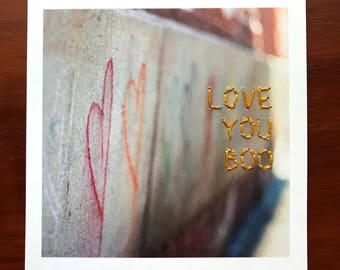 Love You Boo - Graffiti - Street Art - SOHO NYC - Valentine's Day - Friends & Lovers - Hand Embroidered Photograph