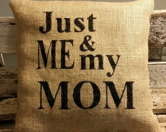 "Burlap Just Me & My Mom 12"" x 12"" Stuffed Pillow Mother's Day Or Birthday Gift Burlap Pillow"