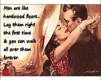 Men Are Like Hardwood Floors... - Magnet