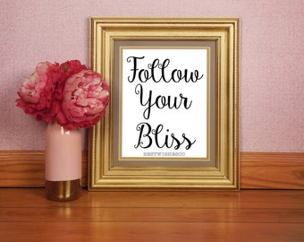 motivational wall decor print, follow your bliss wall art, black and white print, typography wall art, bedroom print, office print, digital