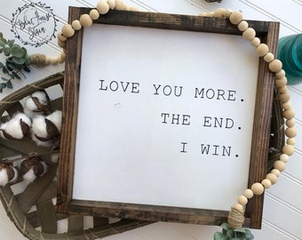 Wood sign, wooden sign, home decor, farm house, I love you more quote, inspirational quote, farm house style