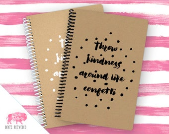 Spiral Notebook | Spiral Journal Planner | Journal | 100% Recycled | Throw Kindness | BB045