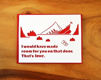 I Would Have Made Room on the Door. That's Love. Titanic Cut Out Card.